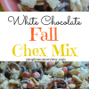 White Chocolate Fall Chex Mix Recipe