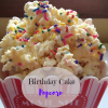 Birthday Cake Popcorn: Simple Mom Review