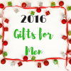 2016 Holiday Gifts for Men