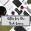 Gifts for the Tech Lover