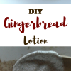 DIY Gingerbread Body Lotion