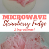 Microwave Strawberry Fudge