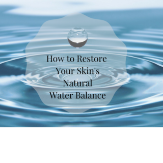 How to Restore Your Skin'sNatural Water Balance